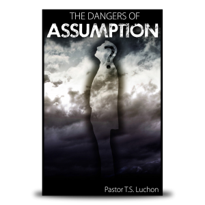 The Dangers of Assumption