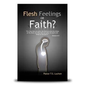 Flesh Feelings or Faith