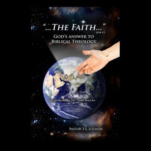 The Faith, God's Answer to Biblical Theology