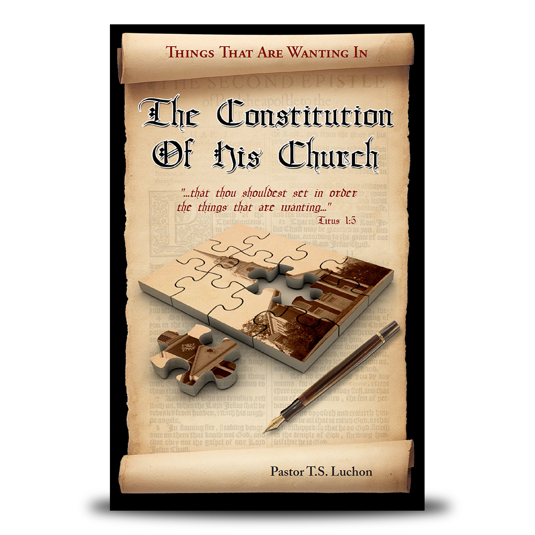 Things That Are Wanting In The Constitution of His Church