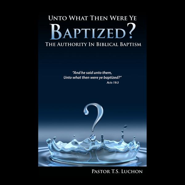 Unto What Then Were Ye Baptized