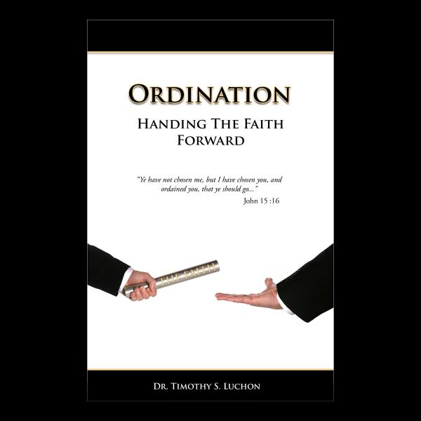Ordination - Handing The Faith Forward